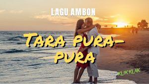 "Lagu Ambon Keren: ""Tara Pura-Pura"""