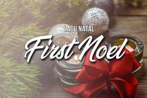 Lagu Natal: FIRST NOEL