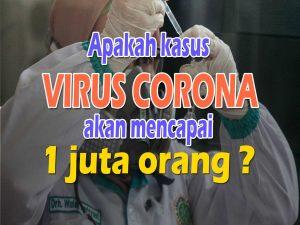 Apakah Virus Corona Akan Menginfeksi 1 Juta Orang?